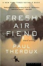 Fresh Air Fiend: Travel Writings, Theroux, Paul, 0618126937, Book, Acceptable