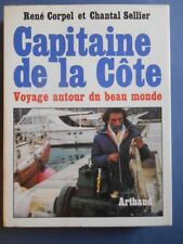 R Corpel / C Sellier . CAPITAINE DE LA CÔTE. Voyage autour du beau monde .1978 .
