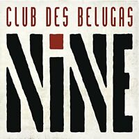 NINE - CLUB DES BELUGAS [CD]