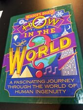 How in the World : A Fascinating Journey Through the World of Human Ingenuity by