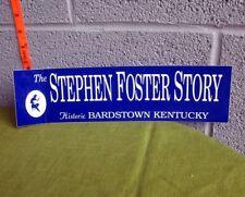STEPHEN FOSTER STORY bumper-sticker 1994 Bardstown theater Kentucky