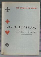 Cahiers du Bridge - VII Le Jeu de Flanc - Roger Trezel