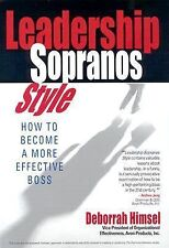 Leadership Sopranos Style: How to Become a More Effective Boss, Deborrah Himsel,