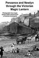 NEW Penzance and Newlyn through the Victorian Magic Lantern by Andrew Gill