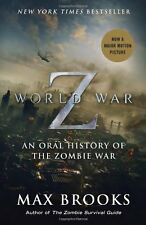 World War Z (Movie Tie-In Edition): An Oral History of the Zombie War by Max Bro