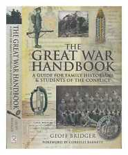 The Great War handbook: a guide for family historians & students of the...