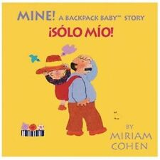 Mine!: A Backpack Baby Story (Board Book)