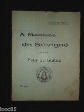A Madame de Sévigné - Georges Garreau - 1910 Vitré - pour sa statue