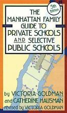 Manhattan Family Guide To Private Schools And Selective Public Schools - Goldman