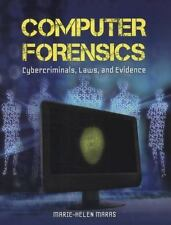Computer Forensics : Cybercriminals, Laws, and Evidence by Marie-Helen Maras...