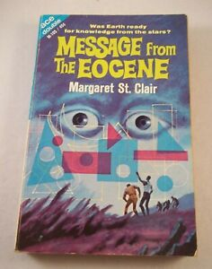 Ace Double: Message From The Eocene/Three Worlds Of Futurity - Margaret St Clair