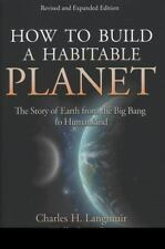 How to Build a Habitable Planet: The Story of Earth from the Big Bang to Humank