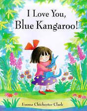 Te Amo, azul canguro por Emma Chichester Clark (libro de tapa dura) Nuevo