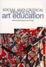 Social and Critical Practices in Art Education (Landscapes: The Arts, Aesthetics
