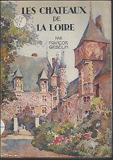 LES CHATEAUX DE LA LOIRE par françois GEBELIN    1931