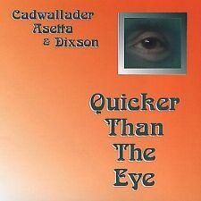 Quicker Than the Eye  Cadwallader, Asetta & Dixson  Audio CD