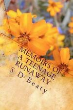 Memoirs of a Teenage Runaway by S. D. Beaty (2010, Paperback)
