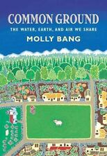 Common Ground~The Water, Earth and Air We Share (BN Pperback Version) Molly Bang