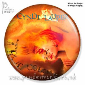"CYNDI LAUPER ""TRUE COLOURS"" ~ Retro Music Badge/Magnet [45mm]"