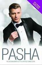 Pasha - My Story: The Autobiography of TV's Hottest Dance Star by Pasha Kovalev