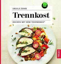 Ursula Summ | TRENNKOST | Kochen mit dem Thermomix | 110 Rezepte (Buch)