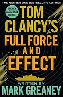 Tom Clancy's Full Force and Effect by Greaney, Mark, NEW Book, FREE & FAST Deliv