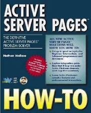 Active Server Pages How-To: The Definitive Active Server Pages Problem-Solver