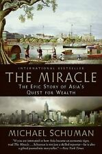 The Miracle: The Epic Story Of Asia's Quest For Wealth: By Michael Schuman