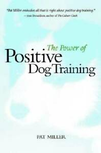 The Power of Positive Dog Training (Howell reference books) - Paperback - GOOD