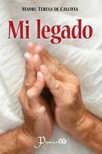 Mi Legado: By de Calcuta, Madre Teresa