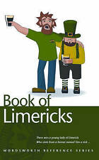 Wordsworth Book of Limericks, The: A comprehensive anthology of over 1800 zany v