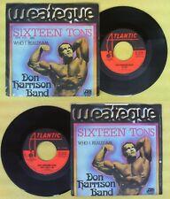LP 45 7'' DON HARRISON BAND 16 Sixteen tons Who I really am 1976 no cd mc dvd