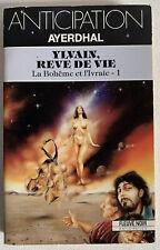 (FN955) ANTICIPATION FLEUVE NOIR  ? N° 1763 - YLVAIN, REVE DE VIE