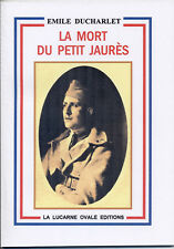Nouveau / Grande Guerre 14-18 / Emile Ducharlet / La mort du petit Jaurès