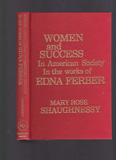 Women and Success in American Society in the works of Edna Ferber, Shaughnessy