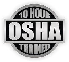 10 Hour OSHA Trained Hard Hat Decal/Helmet Sticker Safety Label Safe Worker
