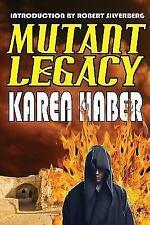 Mutant Legacy by Karen Haber (2014, Paperback)