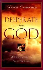 Desperate for God: How He Meets Us When We Pray