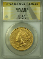 1874-S Liberty $20 Double Eagle Gold Coin ANACS EF-45 Details Better Coin (B)