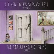 CITIZEN CAIN'S  STEWART BELL - THE ANTECHAMBER OF BEING SEALED NOV 2014