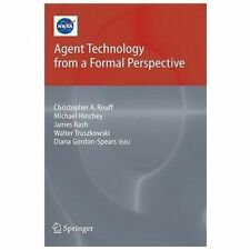 NASA Monographs in Systems and Software Engineering Ser.: Agent Technology...