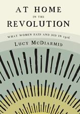 AT HOME IN THE REVOLUTION - MCDIARMID, LUCY - NEW PAPERBACK BOOK