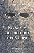 No Verão Fico Sempre Mais Nova by Pedro Serrano (2010, Paperback)