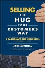 Selling the Hug Your Customers Way: The Proven Process for Beco... 9781260134834