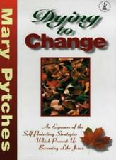 Dying to Change: An Exposure of the Self-Protecting Strategies .9780340656594
