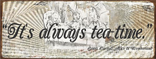It's Always Tea Time Alice in Wonderland Quote Metal Sign