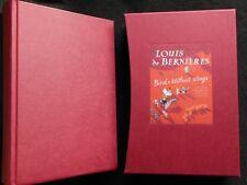 SIGNED/Ltd 1000 - Louis de Bernieres - Birds Without Wings - 2004-1st + Slipcase