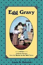 Egg Gravy : Authentic Recipes from the Butter in the Well Series Book **NEW**