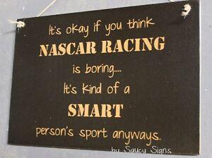 Nascar Smart Person's Sport Sign Race Fan Logano Earnhardt Johnson Busch etc