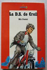 La D.S. de Creil Mik FONDAL & JOUBERT éd Signe de Piste Alsatia 1973